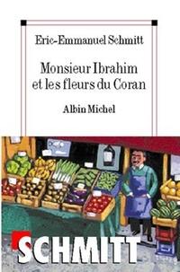 Eric-Emmanuel Schmitt et Éric-Emmanuel Schmitt - Monsieur Ibrahim et les fleurs du Coran.