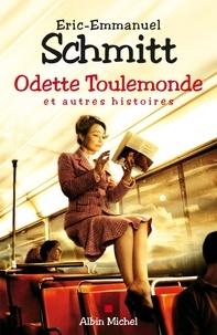 Eric-Emmanuel Schmitt et Eric-Emmanuel Schmitt - Odette Toulemonde et autres histoires.