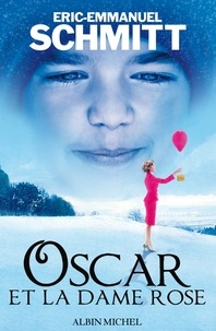 Eric-Emmanuel Schmitt et Eric-Emmanuel Schmitt - Oscar et la dame rose.