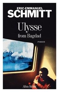 Eric-Emmanuel Schmitt et Éric-Emmanuel Schmitt - Ulysse from Bagdad.