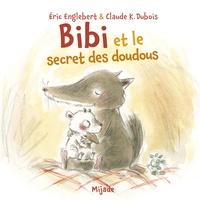Eric Englebert et Claude K. Dubois - Bibi et le secret des doudous.