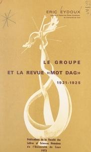 """Eric Eydoux et  Faculté des Lettres et Science - Le groupe et la revue """"Mot dag"""" : 1921-1925."""
