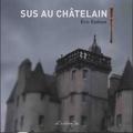 Eric Eydoux - Sus au châtelain !.