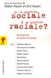 Eric Fassin et Didier Fassin - De la question sociale à la question raciale ? - Représenter la société française.