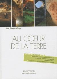 Eric Fauguet - Au coeur de la terre.