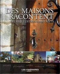 Eric Fauguet - Des maisons racontent leurs illustres habitants.