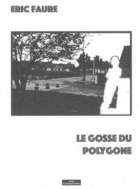 Eric Faure - Le gosse du polygone.