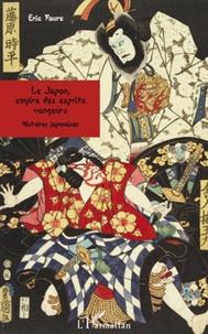 Eric Faure - Le Japon, empire des esprits vengeurs - Histoires japonaises.