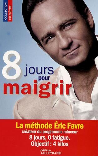 Eric Favre - 8 Jours pour maigrir.
