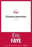 Eric Faye - Eclipses japonaises.