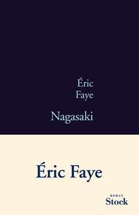 Ebook téléchargement gratuit pour pc Nagasaki par Eric Faye FB2 PDF RTF 9782234068957