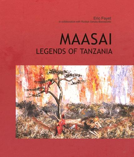 Eric Fayet - Maasai - Legends of Tanzania.