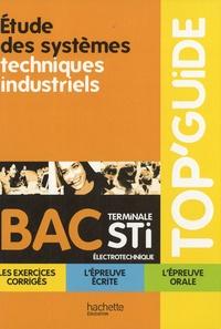 Eric Felice et Jacques Lebreton - Etude des systèmes techniques industriels Tle STI électrotechnique.