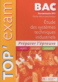 Eric Felice - Top'Exam Etude des Systèmes Techniques Industriels  Tle STI Génie Electrotechnique.
