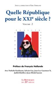 Eric Ferrand - Quelle république pour le XXIe Siècle ? - Volume 2.