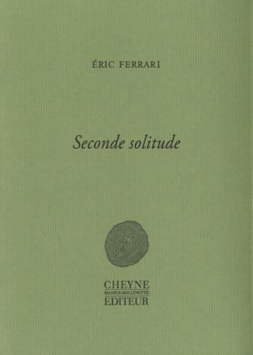 Eric Ferrari - Seconde solitude.