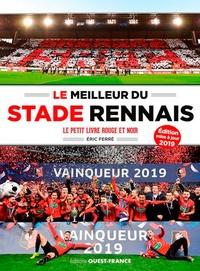Eric Ferré - Le meilleur du stade rennais - Le petit livre rouge et noir.