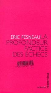 Eric Fesneau - La profondeur factice des échecs.