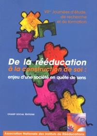 Eric Fiat et Michel Defrance - De la rééducation à la construction de soi : enjeu d'une société en quête de sens - Septièmes journées d'étude, de recherche et de formation, 4-5-6 décembre 2002 à Paris.