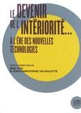 Eric Fiat et Jean-Christophe Valmalette - Le devenir de l'intériorité... à l'ère des nouvelles technologies.