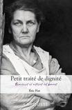 Eric Fiat - Petit traité de dignité - Grandeurs et misères des hommes.