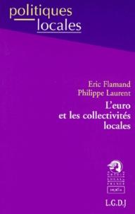 Eric Flamand et Philippe Laurent - L'euro et les collectivités locales.