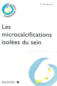 Eric Fondrinier - Les microcalcifications isolées du sein.