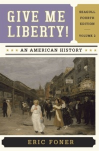 Eric Foner - Give Me Liberty ! - An American History, Volume 2.