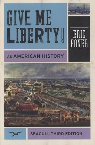Eric Foner - Give Me Liberty - An American History.