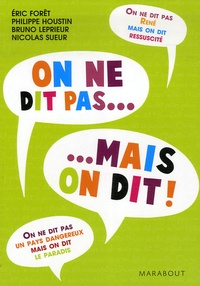 Eric Foret et Philippe Houstin - On ne dit pas... Mais on dit - Tome 2.
