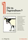 Eric Fotorino - Où va l'agriculture ?.