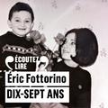 Eric Fottorino - Dix-sept ans.