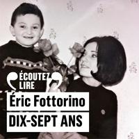 Eric Fottorino et Michel Vuillermoz - Dix-sept ans.