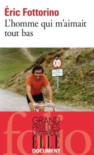 Livres en français à télécharger gratuitement L'homme qui m'aimait tout bas par Eric Fottorino in French
