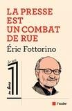 Eric Fottorino - L'info est un combat de rue.