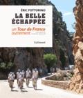 Eric Fottorino - La belle échappée - Un tour de France autrement. 1 DVD