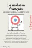 Eric Fottorino - Le malaise français - Comprendre les blocages d'un pays.