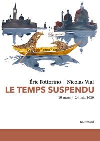 Eric Fottorino et Nicolas Vial - Le temps suspendu - 16 mars - 24 mai 2020.