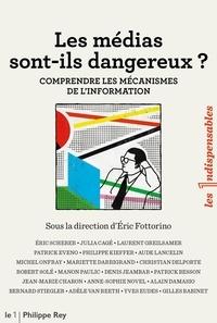 Eric Fottorino - Les médias sont-ils dangereux ? - Comprendre les mécanismes de l'information.