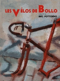 Eric Fottorino - Les vélos de Bollo.