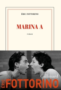 Eric Fottorino - Marina A.