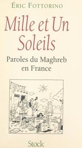 Eric Fottorino et Georges Morin - Mille et un soleils.