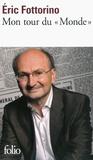 """Eric Fottorino - Mon tour du """"Monde""""."""