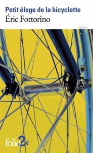 Eric Fottorino - Petit éloge de la bicyclette.