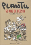 Eric Fottorino et  Plantu - Plantu - 50 ans de dessin.