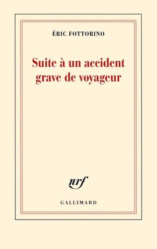 Eric Fottorino - Suite à un accident grave de voyageur.