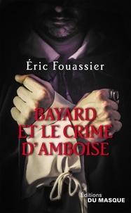 Rhonealpesinfo.fr Bayard et le crime d'Amboise Image