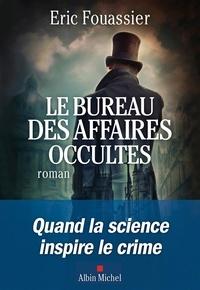 Eric Fouassier - Le bureau des affaires occultes Tome 1 : .