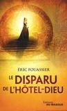 Eric Fouassier - Le disparu de l'Hôtel-Dieu.