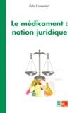 Eric Fouassier - Le médicament - Notion juridique.